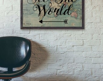 See The World, Travel Poster Vintage, World Map Poster, Travel Quote, Motivational Wall, World Map Poster, Inspirational Quote, Wanderlust