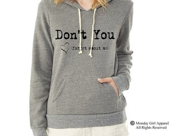 Don't You Forget about Me Hoodie Sweatshirt Alternative Apparel long sleeve shirt