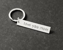 Love You More Keychain, Valentine's Gift, Hand Stamped, Gifts for Her, Gifts for Him, Wedding Gift, Gift Under 15, Stocking Stuffer