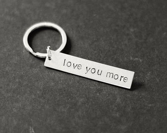 Love You More Keychain, Valentine's Gift, Love Keychain, Hand Stamped, Gifts for Her, Gifts for Him, Wedding Gift, Stocking Stuffer