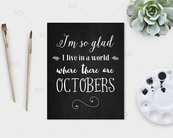 I'm so glad I live in a world where there are Octobers - PRINTABLE / wall art / Anne of Green Gables / Fall Wall Art / Halloween Art