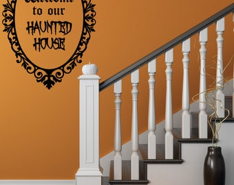 Halloween Decal, Halloween Wall Decal,  Haunted House Decal, Welcome to our Haunted House, Halloween Party, Haunted Mansion, Halloween Decor