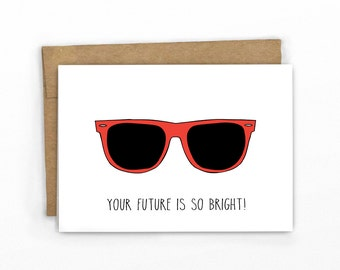 Your Future is So Bright! ~ Funny Congratulations Card | Graduation Card