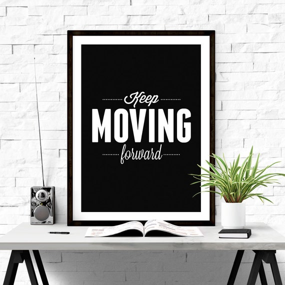 Motivation Art Keep Moving Forward Wall Print Printable
