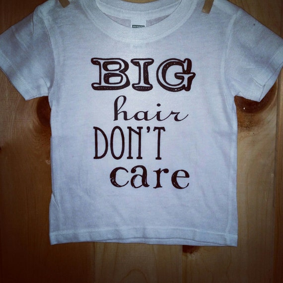 big hair dont care tee