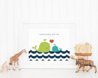 Nursery Art Print, Whale Art Print, I Whale Always Love You, Nursery Wall Art