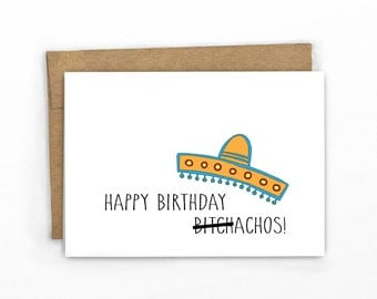 Funny Birthday Card ~ Happy Birthday B*tchachos!