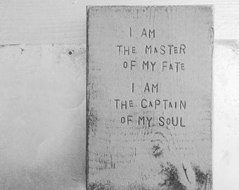 WiLDWoRDS -beautiful words on wood-I aM tHe MaSteR oF mY FaTe.  I aM tHe CaPTaiN oF mY SoUL - Henley Invictus art block, wall art, wood sign