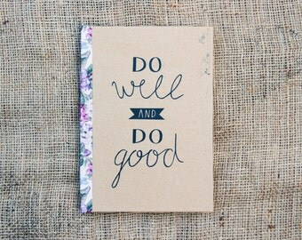 Do Well And Do Good - Quote Journal, A5