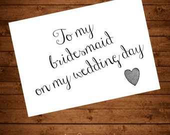 "Printable Card ""To My Bridesmaid On My Wedding Day"""