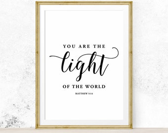 You are the Light of the World, Matthew 5:14 , Bible Verse print, Christian inspirational quote, Bible Typography  - Digital Download