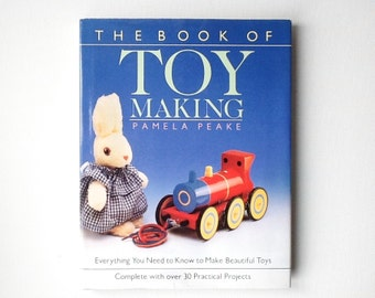 The Book of Toymaking by Pamela Peake, Vintage Toy Making Book, Craft Book, Soft Toys, Wooden Toys, Mixed Media, 1991, 00559