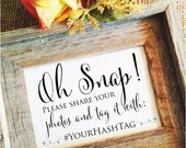oh snap hashtag sign personalized with your hashtag wedding hashtag sign (stylish) (Frame NOT included)