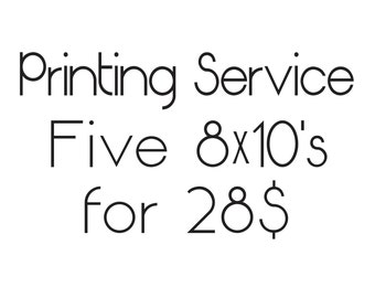 Printing Service for Five 8X10 Prints