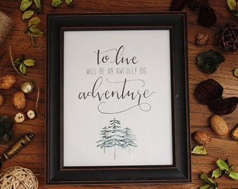 Peter Pan nursery print, to live will be an awfully big adventure, 8x10 printable, hand lettered, watercolor, adventure nursery, woodland