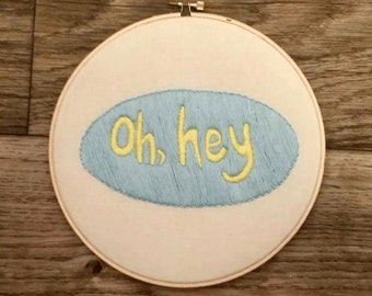 """Sassy """"Oh Hey"""" 8 Inch Hoop Art, Embroidery Art, Hand-Stitched Embroidery, Modern Embroidery"""