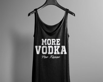 More Vodka Por Favor Tank Top - Funny  Drinking Ladies Top -
