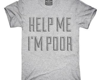 Help Me I'm Poor T-Shirt, Hoodie, Tank Top, Gifts