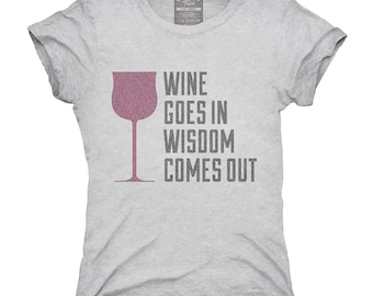 Wine Goes In Wisdom Comes Out T-Shirt, Hoodie, Tank Top, Gifts