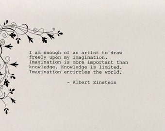 Albert Einstein Quote Made on Typewriter  Art Quote Wall Art - I am enough of an artist to draw freely upon my imagination.