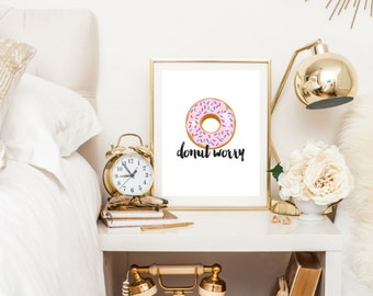 Donut Worry, Printable Artwork, Digital Prints, Wall Art, Instant Download, Digital Download, Art