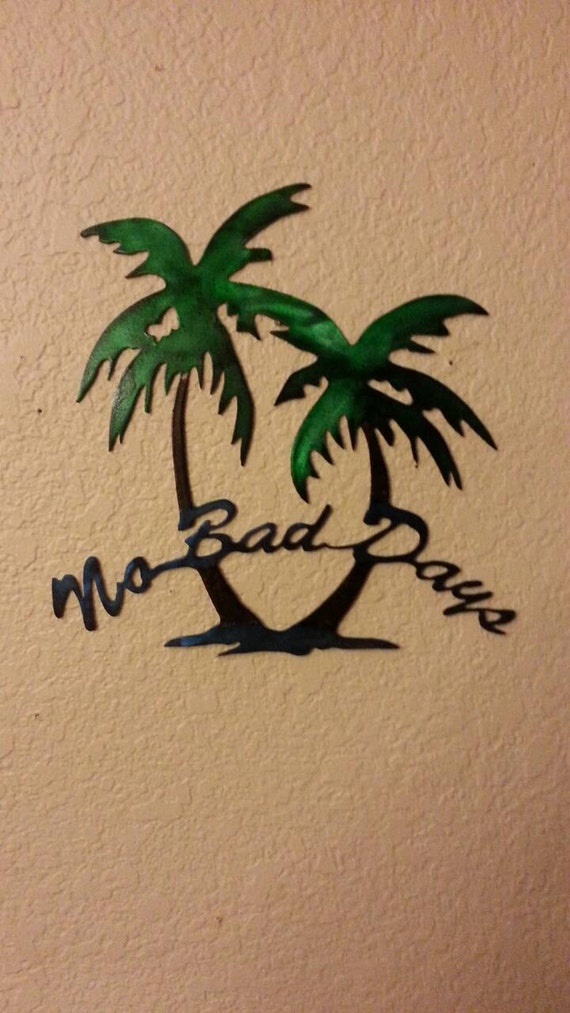 no bad days no bad days palm trees wall art by garrettsmetalart. Black Bedroom Furniture Sets. Home Design Ideas