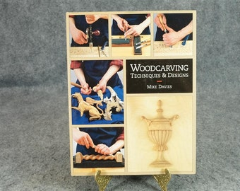 Woodcarving Techniques And Designs By Mike Davies C. 1997