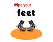 Wipe Your Feet Sign Shoes on Mat Printable Instant Download 8 x 10