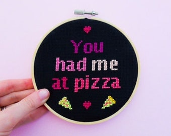 Cross Stitch Kit *** You had me at Pizza ***