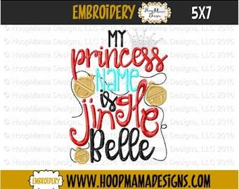 My Princess Name Is Jingle Belle 4x4 5x7 6x10 Machine Applique Embroidery Design pes jef dst hus vip vp3 xxx exp pec