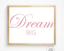 Dream big quote, nursery wall quote, pink print, dream print, motivational print, printable quote, digital print, home quote, home print