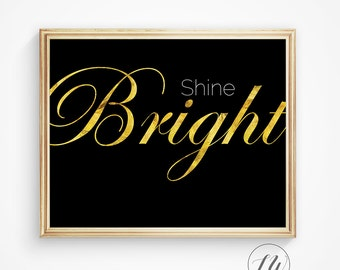 Gold foil quote, gold foil, gold foil print, printable art, wall decor, gold wall art, gold foil wall art, inspirational quote, shine bright