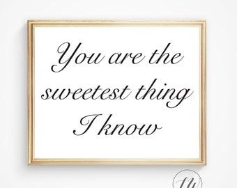 Sweetest quote, you are the sweetest, printable quote, girls room, art print, nursery quote, nursery wall art, love quote, printable art