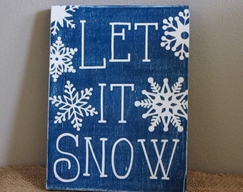 Wooden Let it Snow Sign/Wooden Winter Sign/Christmas Plaque/Wooden Holiday Decor/Seasonal Wall Hanging/Country Primitive Holiday Wall Decor