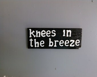Knees in the breeze sign