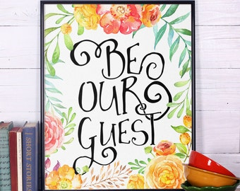 Be our guest print, Guest room decor, Inspirational quote, Home decor, Wall art, Guest room sign, Be our guest sign, Guest room print