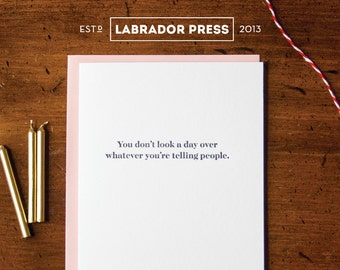 You Don't Look A Day Over... Greeting Card