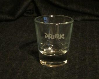 Drink / Drunk Shot Glass