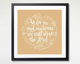 Print : As for me and my house, we will serve the Lord - Joshua 24 15