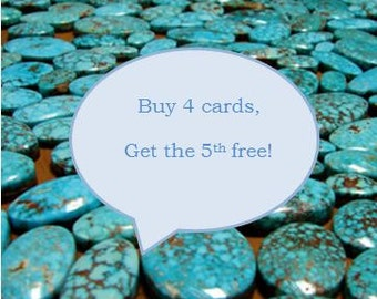 Buy 4 cards, get 1 free!  On all cards