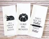 Funny Song Lyric Tea Towels - Flour Sack Towels - All About That Baste - I Like Big Bundts - They See Me Rollin' - Christmas Gift - Gifts