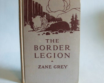 The Border Legion by Zane Grey 1916 Vintage Western Book