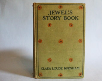 Jewel's Story Book by Clara Louise Burnham 1904 Vintage Book