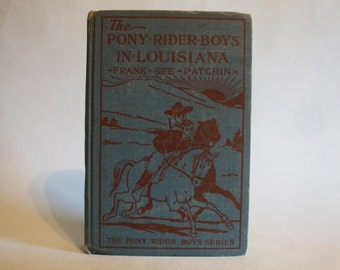 The Pony Rider Boys In Louisiana by Frank Gee Patchin 1924 Vintage Children's Book