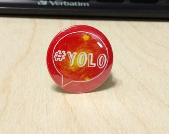 "Hashtag YOLO - You Only Live Once - 1.25"" or 1.5"" - Pinback Button - Magnet - Keychain - Quotes"