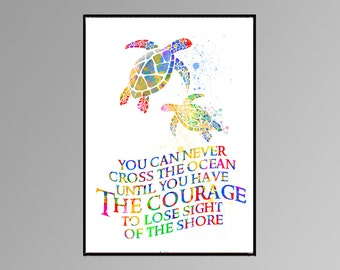 """Turtles  """"You can never cross Ocean until you have the Courage to lose sight of the shore"""" Quote Children Poster Watercolor Nautical A030"""