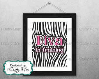 DIY Printable Diva in Training Sign- Zebra Diva Artwork Decor Wall Art 8x10 11x14:  Instant Download