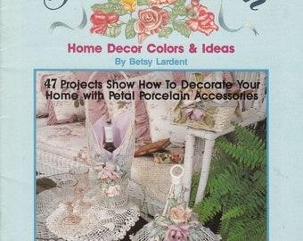 Petal Porcelain - Home Decor Colors & Ideas by Betsy Lardent, Home Decor Patterns, Craft Patterns