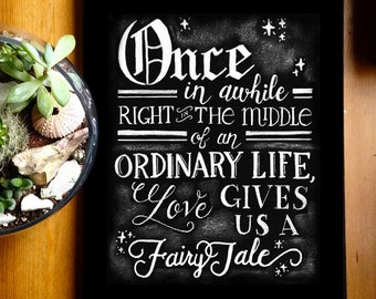 """Digital Download """"Once in awhile...a Fairy Tale"""" quote;  Hand Lettered sign; Love quote; gift"""