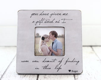 Christmas GIFT for Wife Husband Spouse for the Holiday GIFT Quote Frame 'You Have Given Me a Gift' Personalized Picture Frame
